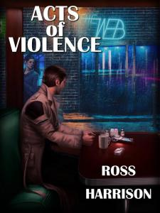 Acts of Violence by Ross Harrison cover