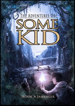 Adventures of Some Kid by Noor A Jahangir